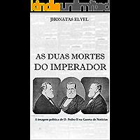 As Duas Mortes do Imperador: a imagem política de Dom Pedro II na Gazeta de Notícias