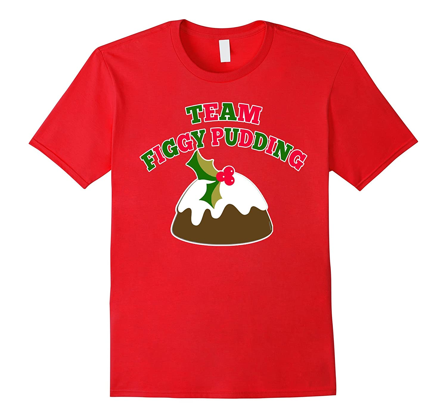 Team Figgy Pudding T Shirt by Scarebaby-RT