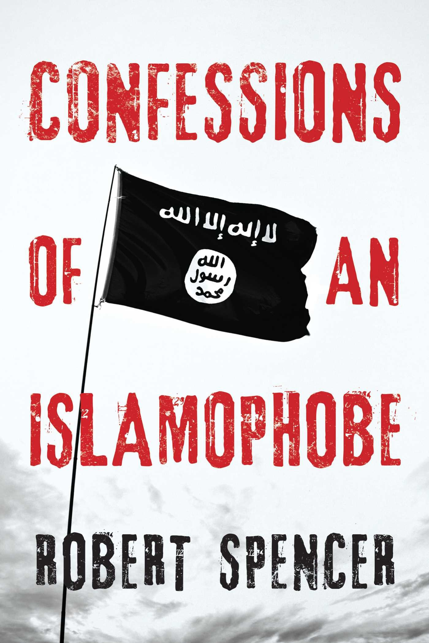 Download Confessions of an Islamophobe - Robert Spencer epub