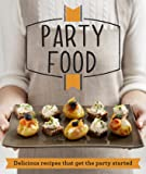 Party Food: Delicious Ideas Perfect for Every Occasion (Good Housekeeping)