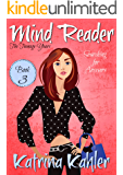 Mind Reader - The Teenage Years: Book 3: Searching for Answers