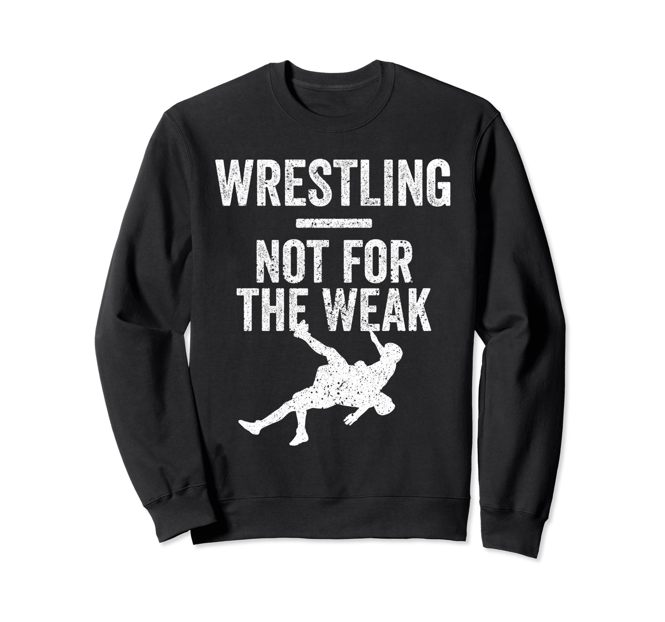 Unisex Not For The Weak Wrestling Sweatshirt for Wrestlers, White 2XL Black by Wrestling Shirts and Wrestling Shoes