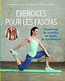 Exercices pour les fascias : Davantage de mobilité, de santé, de dynamisme (Hors collection)