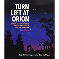 Turn Left At Orion: Hundreds of Night Sky Objects to See in a Home Telescope - and...
