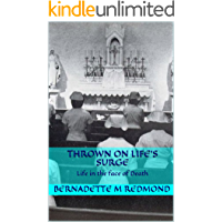 THROWN ON LIFE'S SURGE: Life in the face of Death (Memoir Book 3)