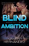 Blind Ambition: A Military Romantic Suspense (Men of Steele Book 2)
