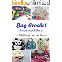 Bag Crochet: Easy and Fun to Make Beautiful Bag Crochet Patterns: Gift Ideas for Holiday book cover