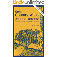 Great Country Walks Around Toronto: Within reach by public transit