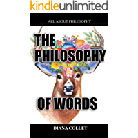 THE PHILOSOPHY OF WORDS: beyond filsofic letters and writing (English Edition)