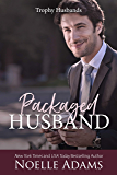 Packaged Husband (Trophy Husbands Book 3)