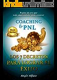 COACHING & P.N.L. LOS 7 DECRETOS PARA LOGRAR EL ÉXITO: Reglas de Oro que todo Emprendedor debe conocer