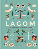 Lagom: The Swedish Art of Balanced Living (English Edition)