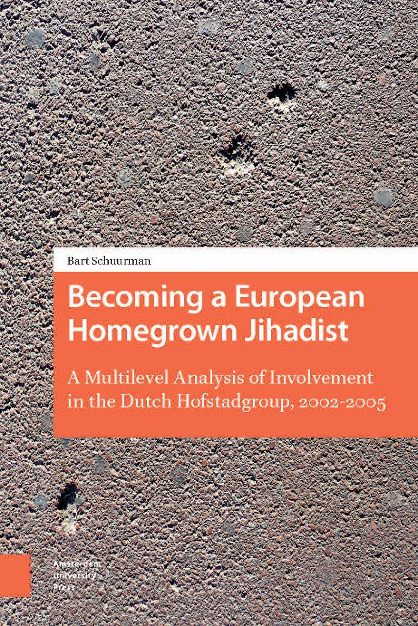 Becoming a European Homegrown Jihadist: A Multilevel Analysis of Involvement in the Dutch Hofstadgroup, 2002-2005