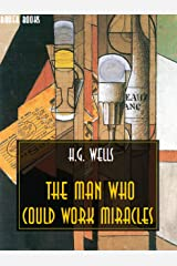 The Man Who Could Work Miracles (H.G. Wells Definitive Collection Book 17) (English Edition) Edición Kindle