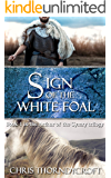 Sign of the White Foal (Arthur of the Cymry Book 1)