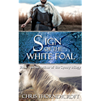 Sign of the White Foal (Arthur of the Cymry Book 1) (English Edition)