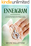 Enneagram: A Comprehensive Beginner's Guide to Learn the Realms of Enneagram