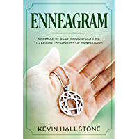 Enneagram: A Comprehensive Beginner's Guide to Learn the Realms of Enneagram (English Edition)