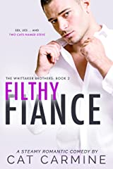 Filthy Fiance (The Whittaker Brothers Book 2) Kindle Edition