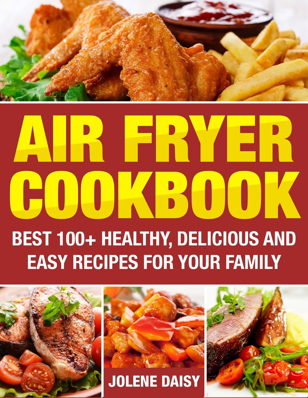 Buy Air Fryer Cookbook: Best 100+ Healthy, Delicious and Easy Recipes for  Your Family Book Online at Low Prices in India | Air Fryer Cookbook: Best  100+ ...