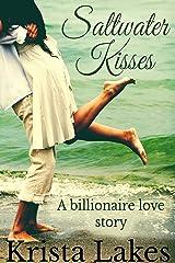 Saltwater Kisses: A Billionaire Love Story (The Kisses Series Book 1) Kindle Edition