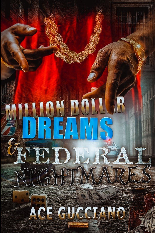 Million Dollar Dreams And Federal Nightmares PDF