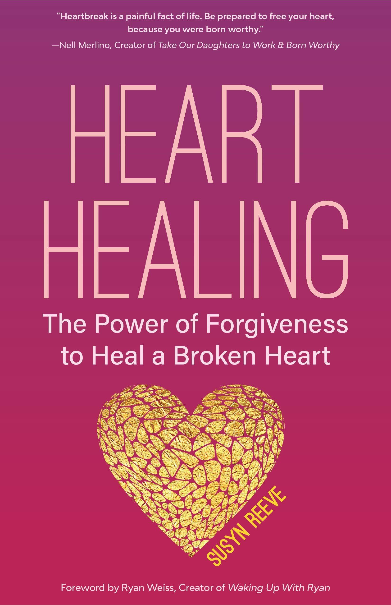 Heart Healing: The Power of Forgiveness to Heal a Broken