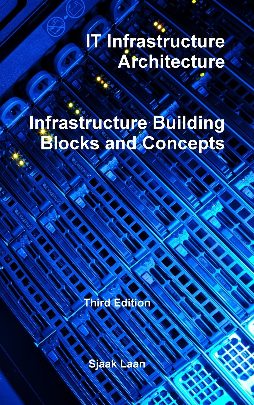 IT Infrastructure Architecture - Infrastructure Building Blocks and Concepts Third Edition PDF