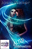Alien Infatuation: A Krinar World Novel (A Hot Alien SciFi Romance Book 1)