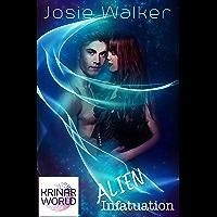 Alien Infatuation: A Krinar World Novel (A Hot Alien SciFi Romance Book 1) (English Edition)