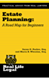 Estate Planning: A Road Map for Beginners (A Real Life Legal Guide)