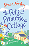 The Pets at Primrose Cottage: Part Two New Beginnings