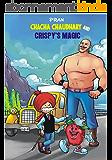 CHACHA CHAUDHARY AND CRISPY'S MAGIC (English Edition)