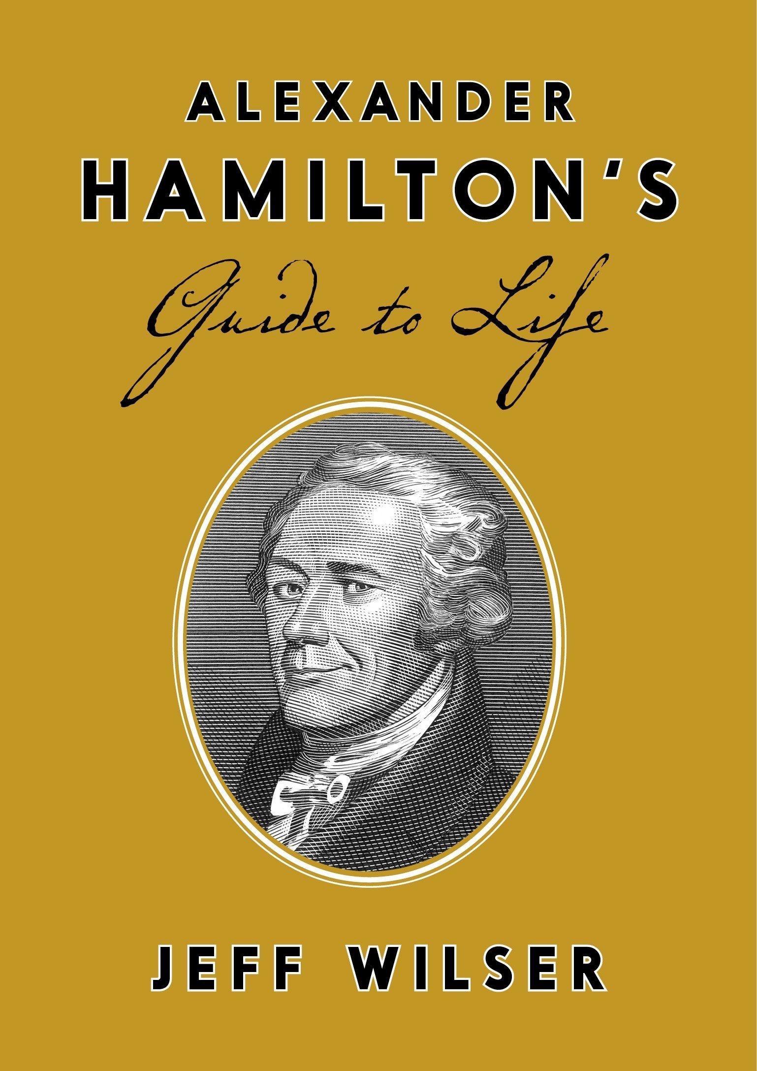 Alexander Hamiltons Guide Life Wilser product image