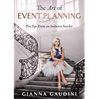 The Art of Event Planning: Pro Tips from an Industry Insider