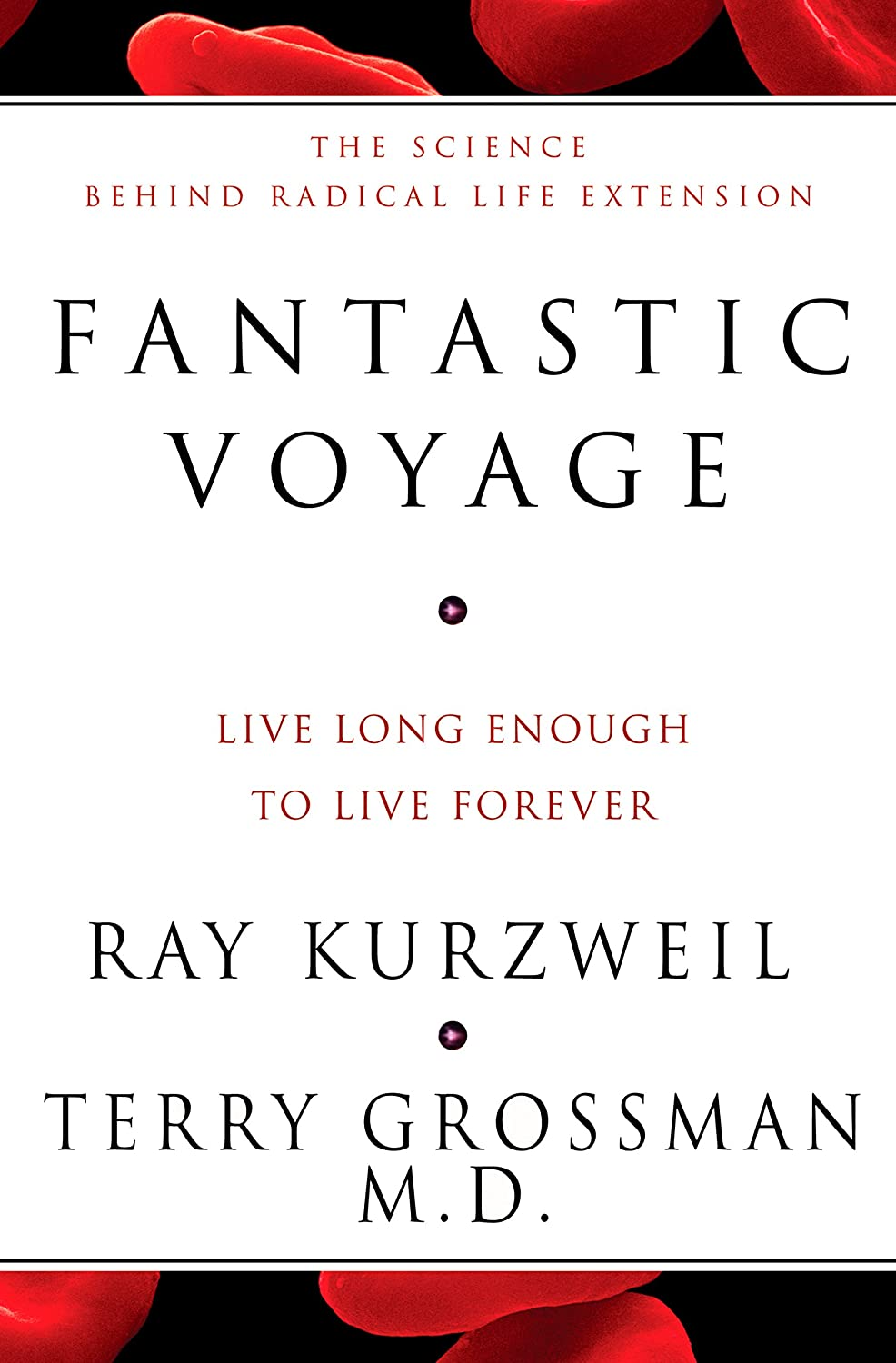 Fantastic Voyage: Live Long Enough to Live Forever (English ...