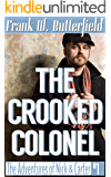 The Crooked Colonel (The Adventures of Nick & Carter Book 1)