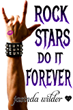 Rock Stars Do It Forever (Big Girls Do It Book 9)