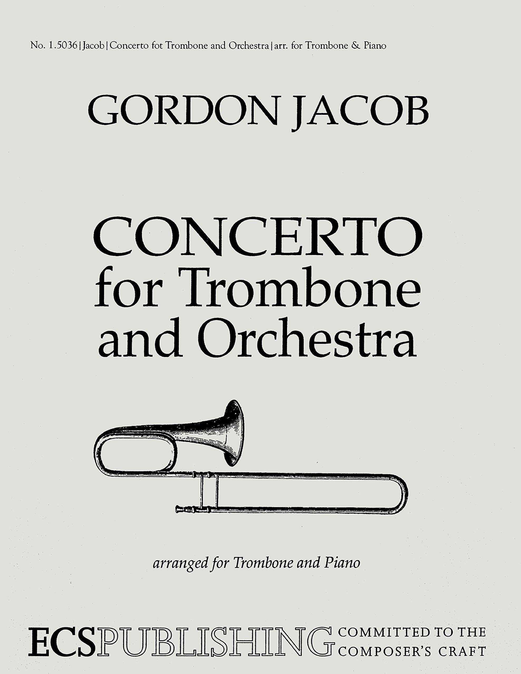 Concerto for Trombone and Orchestra: Arranged for Trombone and Piano