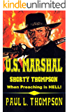 U.S. Marshal Shorty Thompson: When Preaching is Hell - Tales of the Old West Book 12