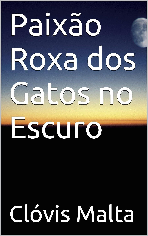 Paixão Roxa dos Gatos no Escuro (Portuguese Edition) eBook: Clóvis ...