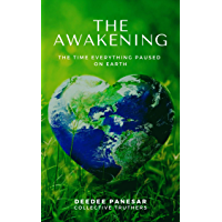 THE AWAKENING: The Time Everything Paused On Earth