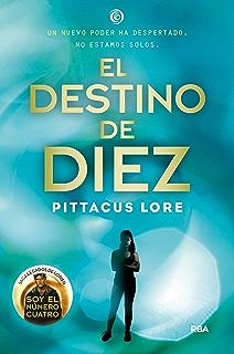 Legados Lorien #6. El destino de Diez (Legados de Lorien) (Spanish