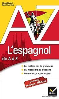 Lespagnol de A à Z: Grammaire, conjugaison et difficultés