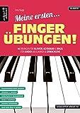 Meine ersten Fingerübungen! 46 Übungen für Klavier, Keyboard & Orgel - für Kinder ab 8 Jahren & Erwachsene. Fingertraining. Lehrbuch für Piano. Musiknoten.