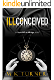 Ill Conceived (Meredith & Hodge Novels Book 2)
