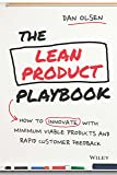 The Lean Product Playbook: [Paperback] [Jan 01, 2017] Dan Olsen [Paperback] [Jan 01, 2017] Dan Olsen
