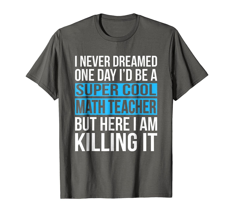 Amazon.com: Super Cool Math Teacher T-Shirt Funny School Gift - Blue ...