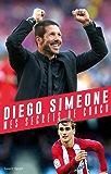 Diego Simeone : Mes secrets de coach (French Edition)
