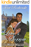 Love's Sorrow: A 19th Century Historical Romance Novel (Poor English Rose, Wealthy Scottish Rake) (Means of Mercy Historical Romance Series)